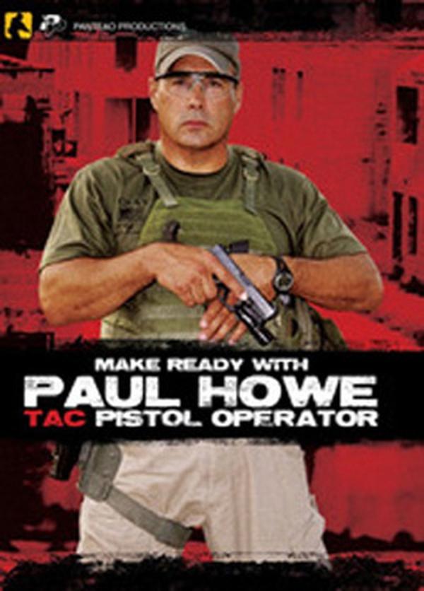 DVD/ Paul Howe Tac Pistol Operator