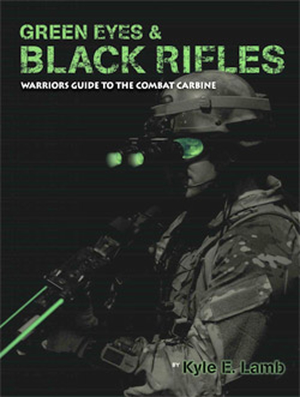 """Green Eyes & Black Rifles"" by Kyle Lamb"