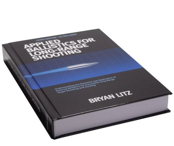 Applied Ballistics For Long Range Shooting 3rd Edition by Bryan Litz
