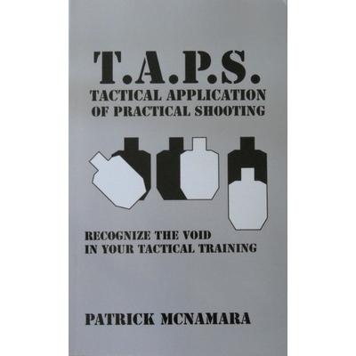 Image 1 of TAPS, Tactical Application of Practical Shooting, By Patrick McNamara
