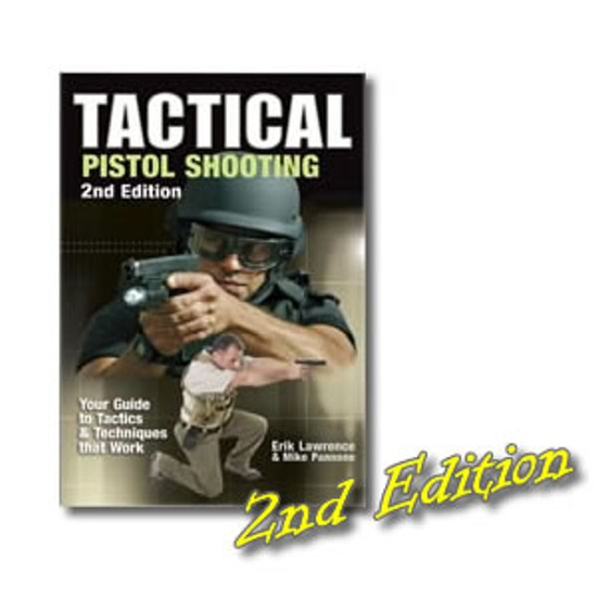 Image of Book / Tactical Pistol Shooting - 2nd Edition by Erik Lawrence and Mike Pannone