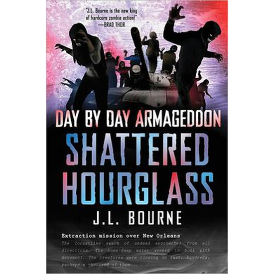 Image of Book - Day By Day Armageddon: Shattered Hourglass by J.L Bourne