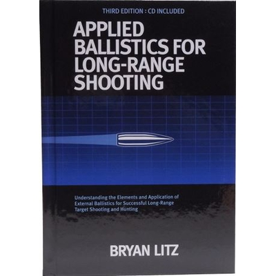Image 1 of Applied Ballistics For Long Range Shooting 3rd Edition by Bryan Litz